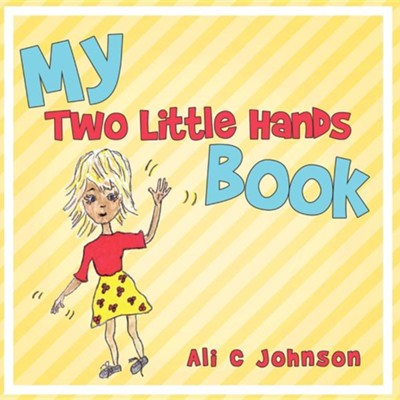 My Two Little Hands Book  -     By: Ali C. Johnson