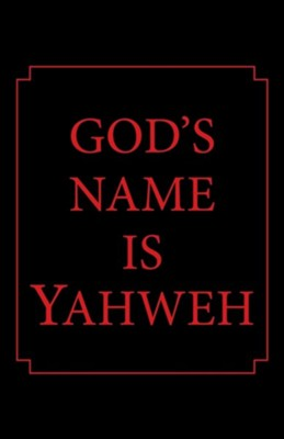 God's Name Is Yahweh  -     By: T.L. Blaylock