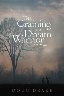 The Training of a Dream Warrior  -     By: Doug Drake