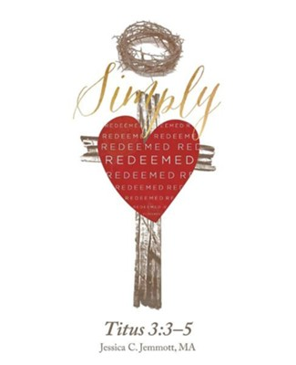 Simply Redeemed: Titus 3:3-5  -     By: Ma Jessica Jemmott