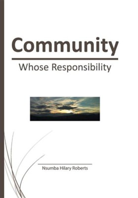 Community: Whose Responsibility  -     By: Nsumba Hilary Roberts