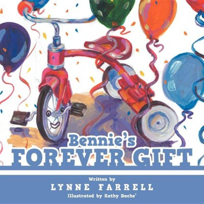 Bennie's Forever Gift  -     By: Lynne Farrell