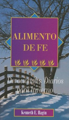 Alimento De Fe devocionales diarios para Invierno, Faith Food Devotional for Winter  -     By: Kenneth Hagin