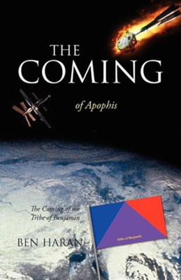 The Coming of Apophis: The Coming of the Tribe of Benjamin, Paper  -     By: Ben Haran