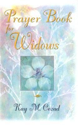 Prayer Book for Widows  -     By: Kay M. Cozad