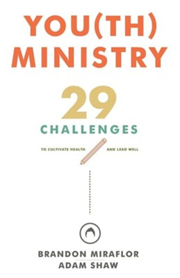 You(th) Ministry  -     By: Brandon A.L. Miraflor, Adam M. Shaw
