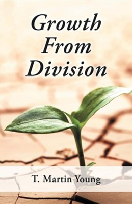 Growth from Division  -     By: T. Martin Young