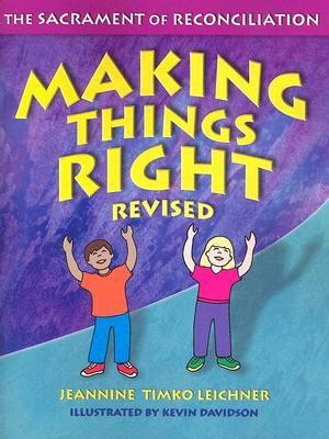 Making Things Right   -     By: Jannine Timko Leichner