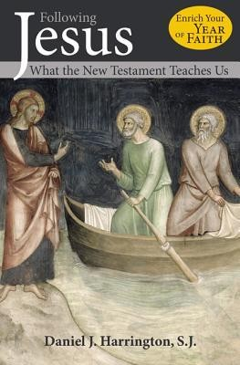 Following Jesus: What the New Testament Teaches Us  -     By: T.G. Morrow, Daniel Harrington
