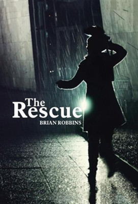 The Rescue  -     By: Brian Robbins