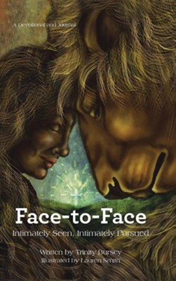 Face-To-Face: Intimately Seen, Intimately Pursued  -     By: Trinity Bursey