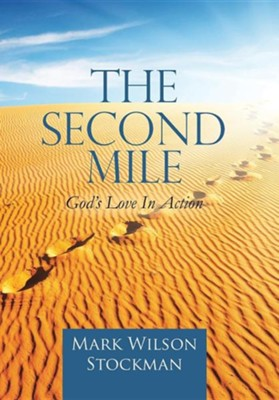 The Second Mile: God's Love in Action.  -     By: Mark Wilson Stockman
