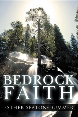 Bedrock Faith  -     By: Esther Seaton-Dummer