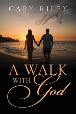 A Walk with God  -     By: Gary Riley