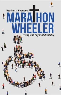 Marathon Wheeler: Living with Physical Disability  -     By: Heather S. Coombes