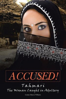 Accused!: Tahmari the Woman Caught in Adultery  -     By: Lonnie-Sharon Williams