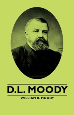 D.L. Moody  -     By: William R. Moody