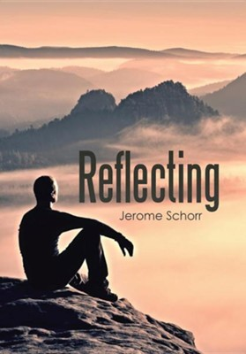 Reflecting  -     By: Jerome Schorr