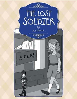The Lost Soldier  -     By: R.C. Burch