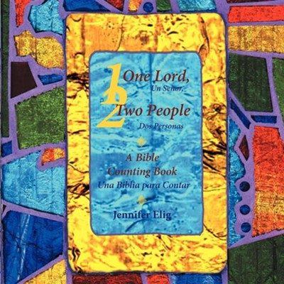 One Lord, Two People - Un Se Or, DOS Personas: A Bible Counting Book - Una Biblia Para Contar  -     By: Jennifer Elig