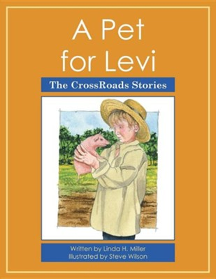 A Pet for Levi: The Crossroads Stories  -     By: Linda H. Miller