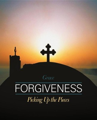 Forgiveness: Picking Up the Pieces  -