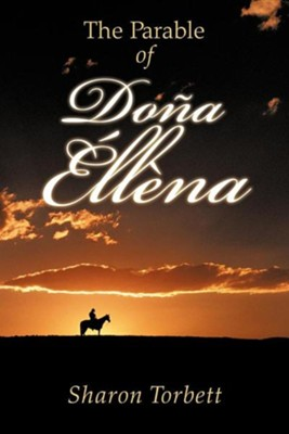 The Parable of Dona Ellena   -     By: Sharon Torbett