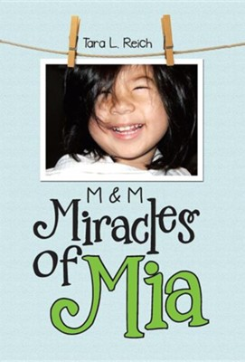 Miracles of MIA: M & M  -     By: Tara L. Reich