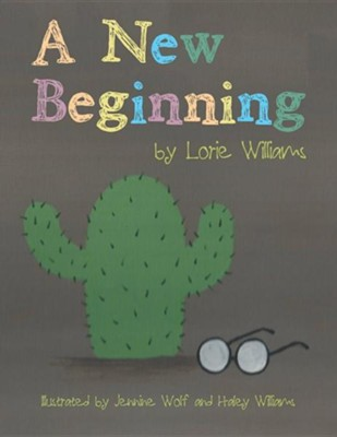 A New Beginning  -     By: Lorie Williams