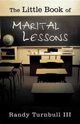 The Little Book of Marital Lessons  -     By: Randy Turnbull III