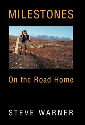 Milestones: On the Road Home  -     By: Steve Warner