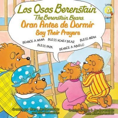 Los osos Berenstain Oran antes de dormir/Say Their Prayers  -     By: Stan Berestain, Jan Berestain, Mike Berestain