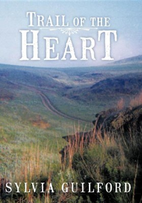 Trail of the Heart  -     By: Sylvia Guilford