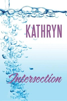 Intersection  -     By: Kathryn