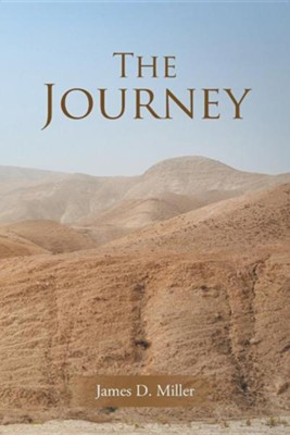The Journey  -     By: James D. Miller