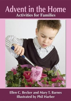 Advent in the Home: Activities for Families  -     By: Ellen C. Becker, Mary T. Barnes     Illustrated By: Phil Harber