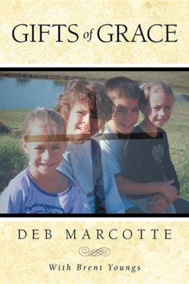 Gifts of Grace  -     By: Deb Marcotte