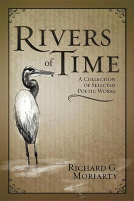 Rivers of Time  -     By: Richard G. Moriarty