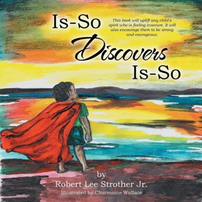 Is-So Discovers Is-So  -     By: Robert Lee Strother Jr.
