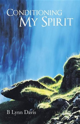 Conditioning My Spirit  -     By: B. Lynn Davis