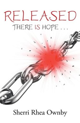Released: There Is Hope . . .  -     By: Sherri Rhea Ownby