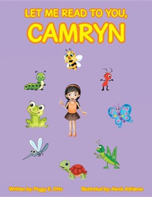 Let Me Read to You, Camryn  -     By: Peggy E. Otto