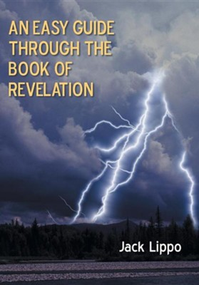 An Easy Guide Through the Book of Revelation  -     By: Jack Lippo