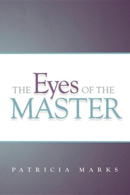 The Eyes of the Master  -     By: Patricia Marks