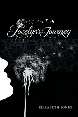 Jocelyn's Journey  -     By: Elizabeth Jones