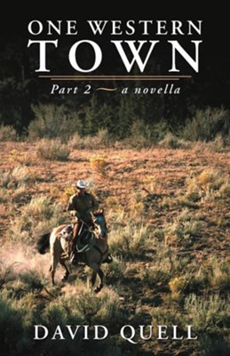 One Western Town: Part 2 a Novella  -     By: David Quell