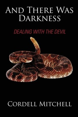 And There Was Darkness: Dealing with the Devil  -     By: Cordell Mitchell