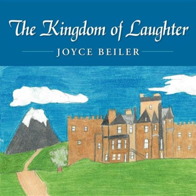The Kingdom of Laughter  -     By: Joyce Beiler