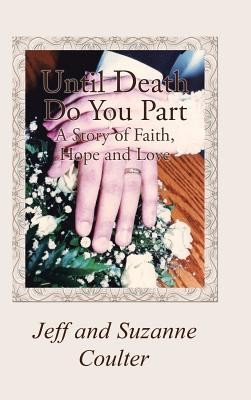 Until Death Do You Part: A Story of Faith, Hope and Love  -     By: Jeff Coulter, Suzanne Coulter