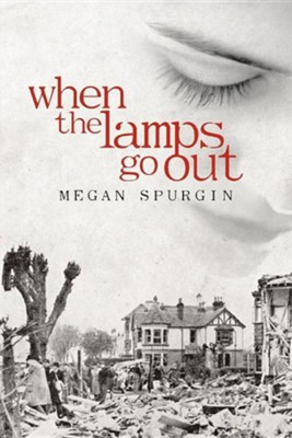 When the Lamps Go Out  -     By: Megan Spurgin